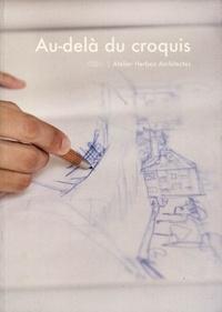 Amélie Pouzaint et Olivier Herbez - Au-delà du croquis - Atelier Herbez Architectes.