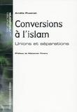 Amélie Puzenat - Conversions à l'islam - Unions et séparations.