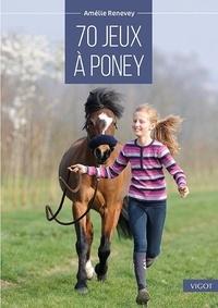 Amélie Renevey - 70 jeux à poney.