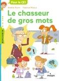 Amélie Richir et Fabrice Mosca - Le chasseur de gros mots.