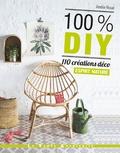 Amélie Rioual - 100 % DIY - 110 créations déco esprit nature.