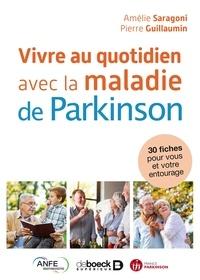 Amélie Saragoni et Pierre Guillaumin - Vivre au quotidien avec la maladie de Parkinson.