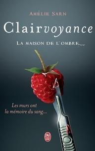 Amélie Sarn - Clairvoyance - La maison de l'ombre.