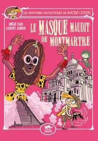 Amélie Sarn et Laurent Audouin - Les aventures fantastiques de Sacré-Coeur  : Le Masque maudit de Montmartre.