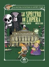 Amélie Sarn et Laurent Audouin - Les aventures fantastiques de Sacré-Coeur  : Le spectre de l'opéra.