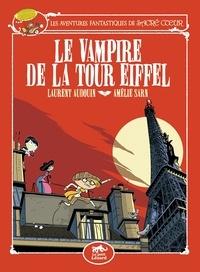 Amélie Sarn et Laurent Audouin - Les aventures fantastiques de Sacré-Coeur  : Le vampire de la tour Eiffel.