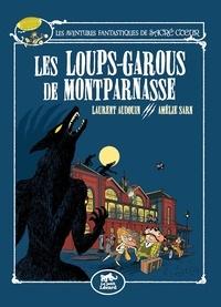 Amélie Sarn et Laurent Audouin - Les aventures fantastiques de Sacré-Coeur  : Les loups-garous de Montparnasse.
