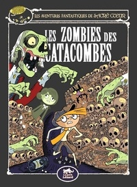 Amélie Sarn et Laurent Audouin - Les aventures fantastiques de Sacré-Coeur  : Les zombies des catacombes.