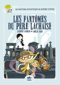 Amélie Sarn et Laurent Audouin - Les fantômes du Père Lachaise.