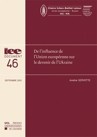 Amélie Servotte - De l'influence de l'Union européenne sur le devenir de l'Ukraine.