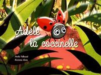Amélie Vallerand et Laurianne Lième - Adèle la coccinelle.