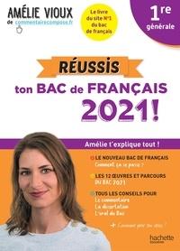 Amélie Vioux - Amélie Vioux - Réussis ton bac de français 2021 - Français 1re.