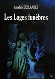 Amelith Deslandes - Les Loges funèbres.