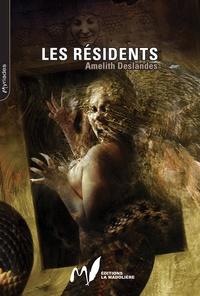 Amelith Deslandes - Les résidents.