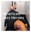 American Jazz Heroes - Besuche bei 50 Jazz-Legenden.