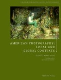American Photography - Local and Global Contexts.