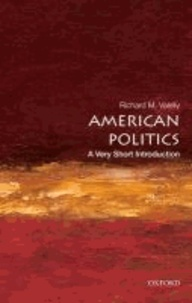 American Politics - A Very Short Introduction.