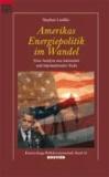 Amerikas Energiepolitik im Wandel - Eien Analyse aus nationaler und internationaler Sicht.