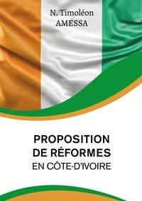 Amessa Timoleon - Proposition de réformes en Côte d'Ivoire.