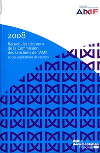 AMF - Recueil des décisions de la Commission des sanctions de l'AMF et des juridictions de recours.