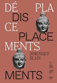 Ami Barak et Catherine Bédard - Dominique Blain - Déplacements.