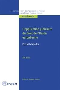 Ami Barav - L'application judiciaire du droit de l'Union européenne - Recueil d'études.