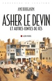 Ami Bouganim - Asher le devin - Et autres contes Fès.