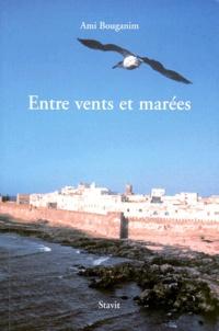 Ami Bouganim - Entre vents et marées - Récit.