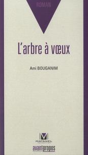 Ami Bouganim - L'arbre à voeux.