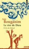 Ami Bouganim - Le Rire de Dieu - Perles du Talmud.