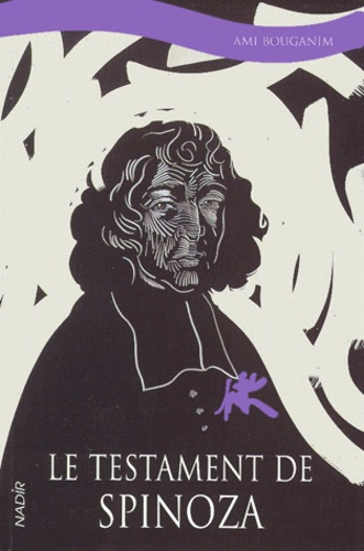 Ami Bouganim - Le testament de Spinoza.