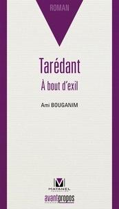 Ami Bouganim - Tarédant - A bout d'exil.