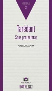 Ami Bouganim - Tarédant - Sous protectorat.