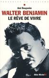 Ami Bouganim - Walter Benjamin - Le rêve de vivre.