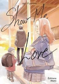 Ami Fushimi - Show me love.