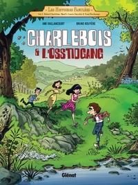 Ami Vaillancourt et Bruno Rouyere - Les histoires fabulées Tome 1 : Charlebois et l'osstidgang.
