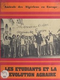 Amicale des Algériens en Europ et Abdelkrim Gheraieb - Les étudiants et la révolution agraire.