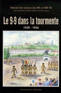 Amicale des anciens 99e-299 RI et André Mudler - Le 9-9 dans la tourmente 1939-1945.