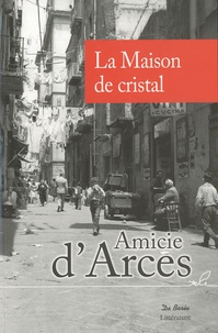 Amicie d' Arces - La Maison de cristal.