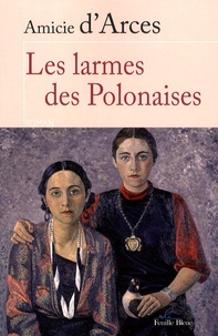 Amicie d' Arces - Les larmes des Polonaises.