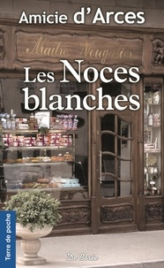 Amicie d' Arces - Les Noces blanches.