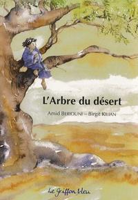 Amid Beriouni - L'Arbre du désert.