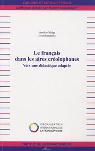 Amidou Maïga - Le français dans les aires créolophones - Vers une didactique adaptée.