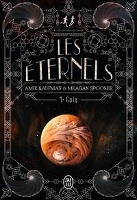 Amie Kaufman et Meagan Spooner - Les Eternels Tome 1 : Gaïa.