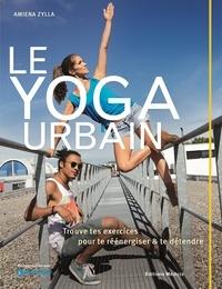 Amiena Zylla - Yoga urbain.