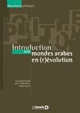 Amin Allal et Assia Boutaleb - Introduction aux mondes arabes en (r)évolution.