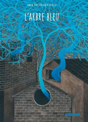 Amin Hassanzadeh Sharif - L'arbre bleu.