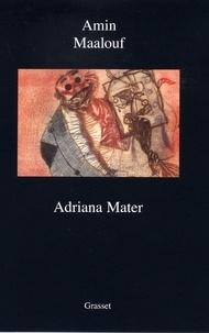 Amin Maalouf - Adriana mater - Opéra.