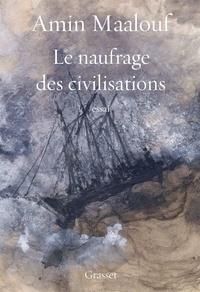 Amin Maalouf de l'Académie français - Le naufrage des civilisations - essai.