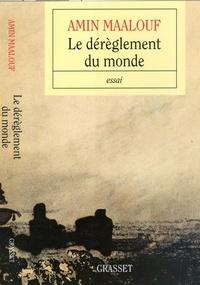 Amin Maalouf - Le dérèglement du monde.